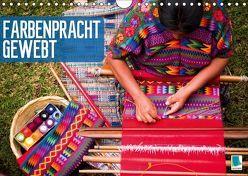 Farbenpracht gewebt (Wandkalender 2019 DIN A4 quer) von CALVENDO