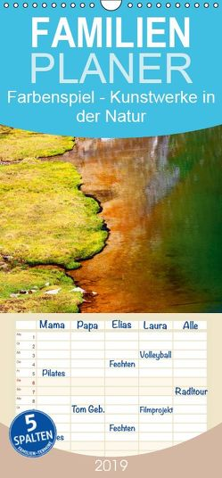 Farbenspiel – Kunstwerke in der Natur 2019 – Familienplaner hoch (Wandkalender 2019 , 21 cm x 45 cm, hoch) von Kramer,  Christa