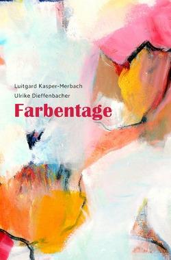 Farbentage von Dieffenbacher,  Ulrike, Kasper-Merbach,  Luitgard
