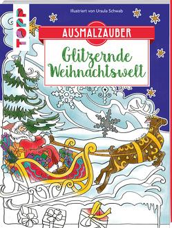 Ausmalzauber – Glitzernde Weihnachtswelt von Schwab,  Ursula