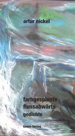farbgespinste flussabwärts von Nickel,  Artur