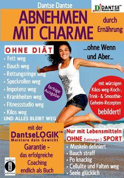 (farbig) ABNEHMEN MIT CHARME durch Ernährung …ohne Wenn und Aber… von Dantse,  Dantse