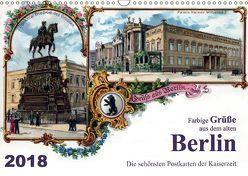 Farbige Grüße aus dem alten Berlin – Die schönsten Postkarten der Kaiserzeit (Wandkalender 2018 DIN A3 quer) von Silberstein,  Reiner