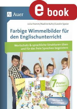 Farbige Wimmelbilder für den Englischunterricht von Fromm,  Julia, Kuhn,  Nadine, Speier,  Carolin