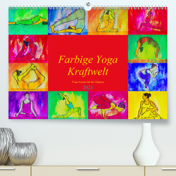 Farbige Yoga Kraftwelt – Yoga Asanas für die Chakren (Premium, hochwertiger DIN A2 Wandkalender 2021, Kunstdruck in Hochglanz) von Schimmack,  Michaela