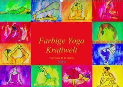 Farbige Yoga Kraftwelt – Yoga Asanas für die Chakren (Wandkalender 2019 DIN A2 quer) von Schimmack,  Michaela