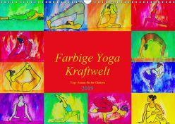 Farbige Yoga Kraftwelt – Yoga Asanas für die Chakren (Wandkalender 2019 DIN A3 quer) von Schimmack,  Michaela