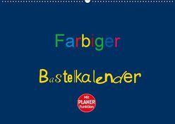 Farbiger Bastelkalender (Wandkalender 2019 DIN A2 quer) von Burlager,  Claudia