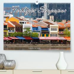 Farbiges Singapur (Premium, hochwertiger DIN A2 Wandkalender 2021, Kunstdruck in Hochglanz) von Haafke,  Udo