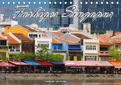 Farbiges Singapur (Tischkalender 2018 DIN A5 quer) von Haafke,  Udo