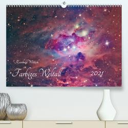 Farbiges Weltall (Premium, hochwertiger DIN A2 Wandkalender 2021, Kunstdruck in Hochglanz) von Wittich,  Reinhold