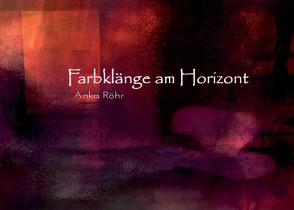 Farbklänge am Horizont von Mattner,  Stephanie, Röhr,  Anka