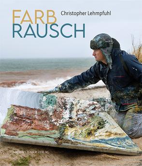 Farbrausch von Baumann,  Kirsten, Borges,  Ingo