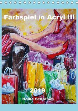 Farbspiel in Acryl III 2019 Heike Schramm (Tischkalender 2019 DIN A5 hoch) von Schramm,  Heike