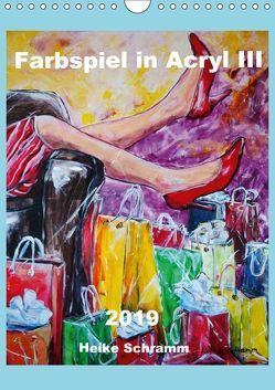 Farbspiel in Acryl III 2019 Heike Schramm (Wandkalender 2019 DIN A4 hoch) von Schramm,  Heike
