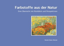 Farbstoffe aus der Natur von Kaiser-Alexnat,  Renate