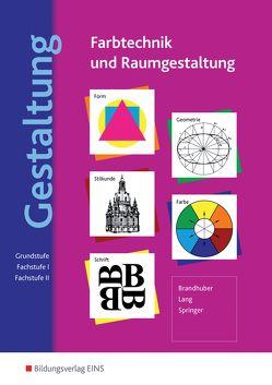 Farbtechnik und Raumgestaltung / Gestaltung – Farbtechnik und Raumgestaltung von Brandhuber,  Lorenz, Lang,  Siegfried, Springer,  Gerhard