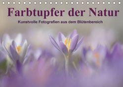 Farbtupfer der Natur / Kunstvolle Fotografien aus dem Blütenbereich (Tischkalender 2018 DIN A5 quer) von Michel,  Susan