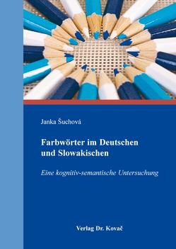 Farbwörter im Deutschen und Slowakischen von Šuchová,  Janka