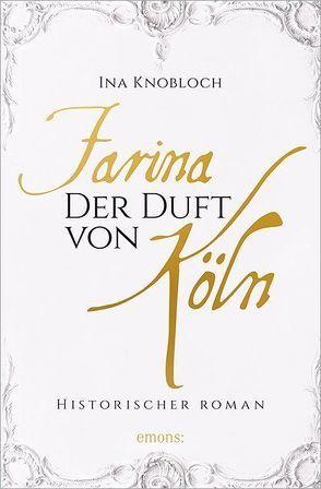 Farina – Der Duft von Köln von Knobloch,  Ina