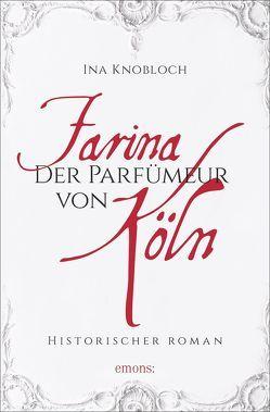 Farina – Der Parfümeur von Köln von Knobloch,  Ina