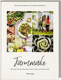 Farmmade von Grindmayer,  Elisabeth, Haßelbeck,  Stephanie, Pilz,  Carina