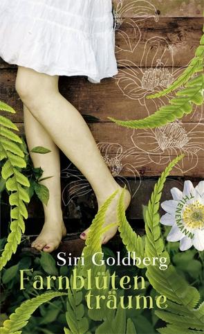 Farnblütenträume von Goldberg,  Siri, Niere,  Cornelia