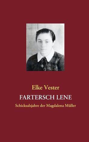 FARTERSCH LENE von Vester,  Elke