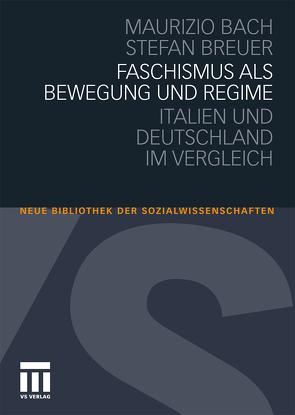 Faschismus als Bewegung und Regime von Bach,  Maurizio, Breuer,  Stefan