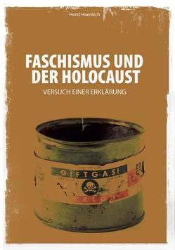 Faschismus und der Holocaust von Haenisch,  Horst