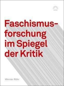 Faschismusforschung im Spiegel der Kritik von Röhr,  Werner