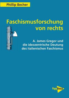 Faschismusforschung von rechts von Becher,  Phillip