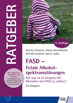 FASD – Fetale Alkoholspektrumstörungen von Landeck,  Gerhild, Lepke,  Katrin, Michalowski,  Gisela, Thomsen,  Annika