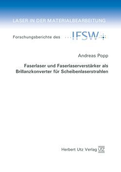 Faserlaser und Faserlaserverstärker als Brillanzkonverter für Scheibenlaserstrahlen von Popp,  Andreas
