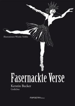 Fasernackte Verse von Becker,  Kerstin, Fix,  Julietta, Treblin,  Wienke