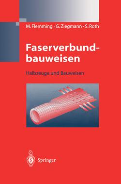 Faserverbundbauweisen von Flemming,  Manfred, Roth,  Siegfried, Ziegmann,  Gerhard