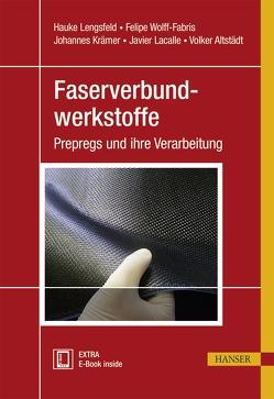 Faserverbundwerkstoffe von Altstädt,  Volker, Krämer,  Johannes, Lacalle,  Javier, Lengsfeld,  Hauke, Wolff-Fabris,  Felipe