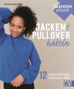 Fashion Update: Jacken & Pullover häkeln von Wille,  Gloria Sophie