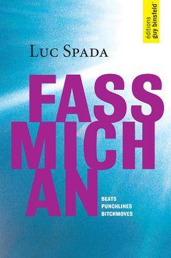 FASS MICH AN von Spada,  Luc