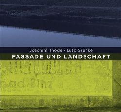 Fassade und Landschaft von Grünke,  Lutz, Kruska,  Peter, Thode,  Joachim