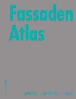 Fassaden Atlas von Herzog,  Thomas, Krippner,  Roland, Lang,  Werner