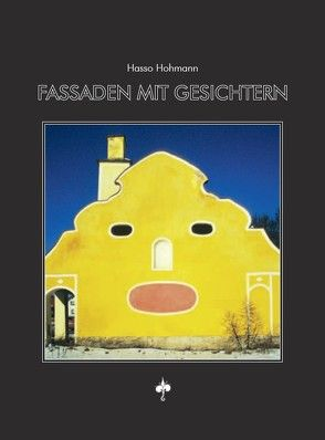 Fassaden mit Gesichtern von Hohmann,  Hasso