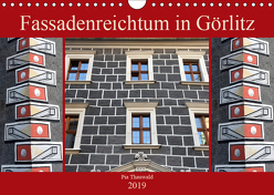 Fassadenreichtum in Görlitz (Wandkalender 2019 DIN A4 quer) von Thauwald,  Pia