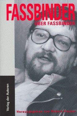 Fassbinder über Fassbinder von Fassbinder,  Rainer Werner, Fischer,  Robert