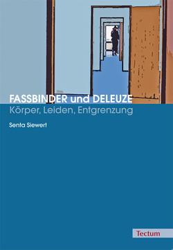 Fassbinder und Deleuze – Körper, Leiden, Entgrenzung von Siewert,  Senta