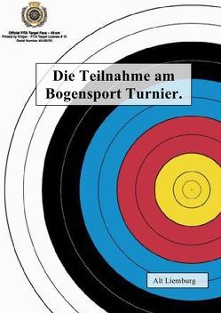Fast alles über Bogenschießen / Bogensportturniere von Liemburg,  Alt