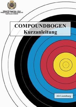 Fast alles über Bogenschießen / COMPOUNDBOGEN von Liemburg,  Alt