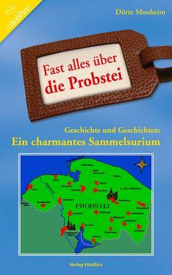 Fast alles über die Probstei von Monheim,  Dörte