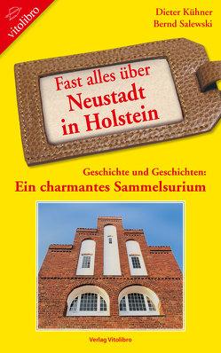 Fast alles über Neustadt in Holstein von Kühner,  Dieter, Salewski,  Bernd