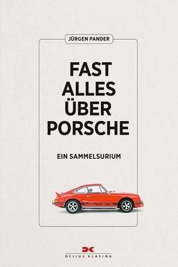 Fast alles über Porsche von Pander,  Jürgen